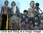 Clive and Sting at a Xingu village.